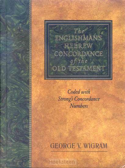 THE ENGLISHMAN'S HEBREW CONCORDANCE OF T